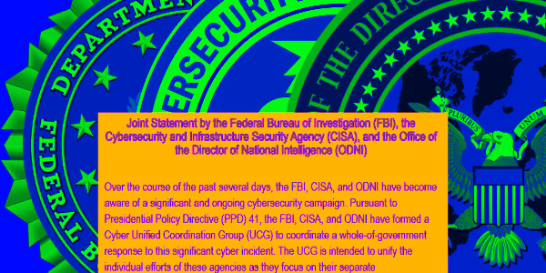 Joint Statement from the FBI, CISA, and ODNI In Response to The Ongoing Cybersecurity Threat…